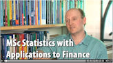 A video showing the detailed course information about the Masters in Statistics with Applications to Finance.